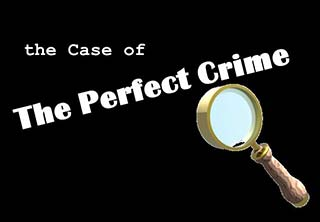 (The Case Of) The Perfect Crime