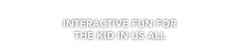 Interactive fun for the kid in us all